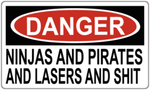 DANGER: NINJAS AND PIRATES